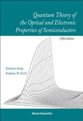 Quantum Theory of the Optical and Electronic Properties of Semiconductors: Fivth Edition
