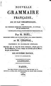 Nouvelle grammaire française: sur un plan très-méthodique, avec de nombreux exercices d'orthographe, de syntaxe et de ponctuation ...