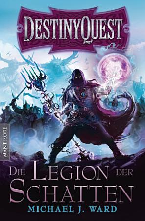 Destiny Quest 1  Die Legion der Schatten PDF