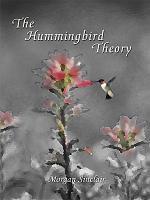 The Hummingbird Theory
