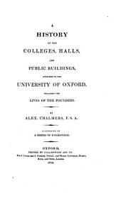A History of the University of Oxford Including the Lives of the Founders with Engravings by J. Storer and J. Greig