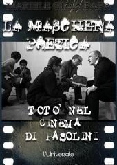 La maschera poetica: Totò nel cinema di Pasolini