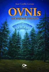 Ovnis, los mejores testigos