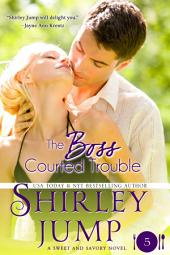 The Boss Courted Trouble