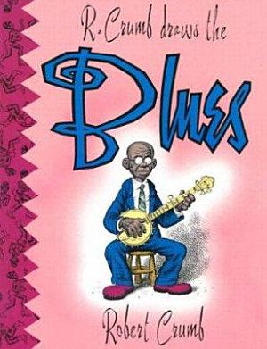 R  Crumb Draws the Blues PDF