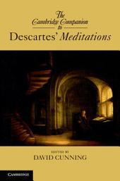 The Cambridge Companion to Descartes' Meditations