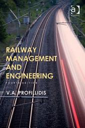 Railway Management and Engineering: Edition 4