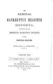 The National Bankruptcy Register Reports: Containing All the Important Bankruptcy Decisions in the United States, Volume 16