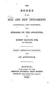 The books of the Old and New Testaments canonical and inspired: with remarks on the Apocrypha