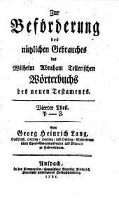Zur Beförderung des nützlichen Gebrauches des Wilhelm Abraham Tellerischen Wörterbuchs des neuen Testaments: P - Z, Band 4