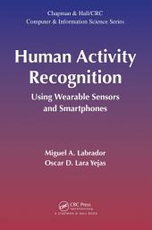 Human Activity Recognition: Using Wearable Sensors and Smartphones