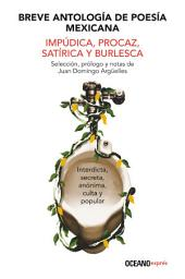 Breve antología de poesía mexicana impúdica, procaz, satírica y burlesca