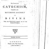 The Shorter Catechism ... With the Proofs Thereof Out of the Scriptures. Carefully Corrected