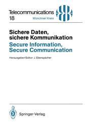 Sichere Daten, sichere Kommunikation / Secure Information, Secure Communication: Datenschutz und Datensicherheit in Telekommunikations- und Informationssystemen / Privacy and Information Security in Communication and Information Systems