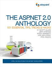 The ASP.NET 2.0 Anthology: 101 Essential Tips, Tricks & Hacks