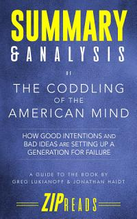 Summary   Analysis of The Coddling of the American Mind Book