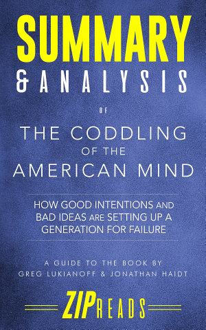 Summary   Analysis of The Coddling of the American Mind