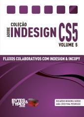 Coleção Adobe InDesign CS5 - Fluxos Colaborativos com InDesign e InCopy