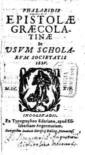 Phalaridis Epistolae graecolatinae: in usum scholarum S. J.