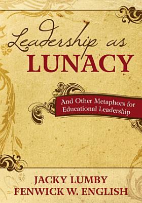 Leadership as Lunacy