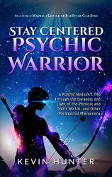 Stay Centered Psychic Warrior PDF