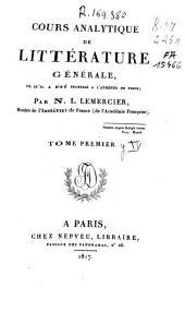 Cours analytique de litterature generale: tel qu'il été professé a l'Athénée de Paris, Volume1