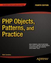 PHP Objects, Patterns, and Practice: Edition 4