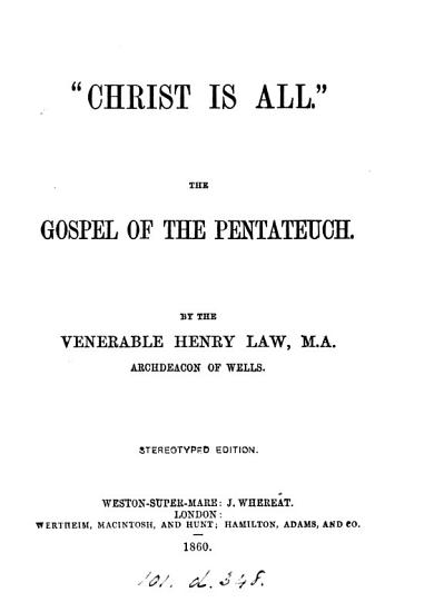 Stereotyped ed   Christ is all   The gospel of the Pentateuch PDF