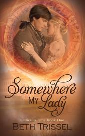 Somewhere My Lady