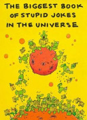 The Biggest Book of Stupid Jokes in the Universe PDF
