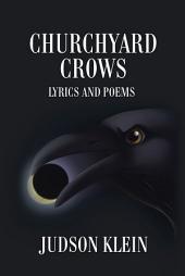 Churchyard Crows: Lyrics and Poems