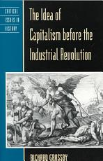 The Idea of Capitalism Before the Industrial Revolution PDF