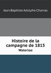 Histoire de la campagne de 1815: Volume 1