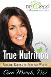 True Nutrition: European Secrets for American Women