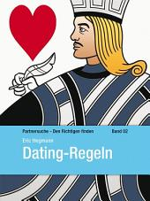 Dating-Regeln: Partnersuche - Den Richtigen finden, Band 2