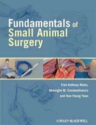Fundamentals of Small Animal Surgery PDF