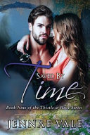Saved by Time  Book Nine of the Thistle   Hive Series
