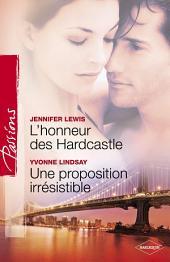 L'honneur des Hardcastle - Une proposition irrésistible (Harlequin Passions)