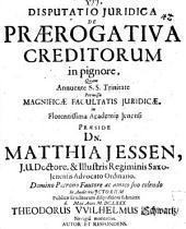 Disp. iur. de praerogativa creditorum in pignore