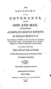 The oeconomy of the covenants, between God and man: Comprehending a complete body of divinity, Volume 1