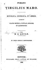 Bucolica, Georgica, et Aeneis: accedunt clavis metrica, notulae Anglicae, et quaestiones