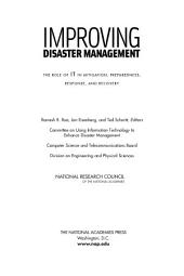 Improving Disaster Management: The Role of IT in Mitigation, Preparedness, Response, and Recovery