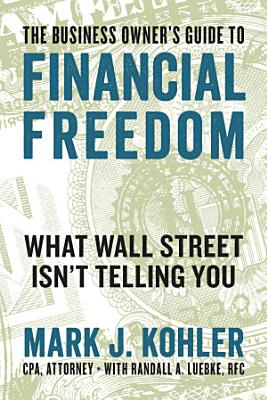 The Business Owner s Guide to Financial Freedom