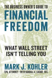 The Business Owner s Guide to Financial Freedom Book