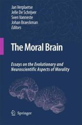 The Moral Brain: Essays on the Evolutionary and Neuroscientific Aspects of Morality