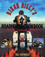 Biker Billy's Roadhouse Cookbook