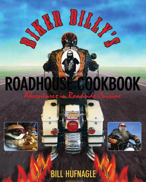 Biker Billy s Roadhouse Cookbook