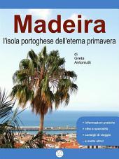 MADEIRA, l'isola portoghese dell'eterna primavera
