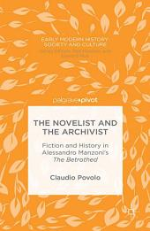 The Novelist and the Archivist: Fiction and History in Alessandro Manzoni's The Betrothed