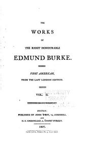 The Works of the Right Honourable Edmund Burke: Volume 2